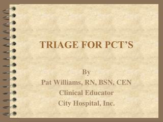 TRIAGE FOR PCT'S