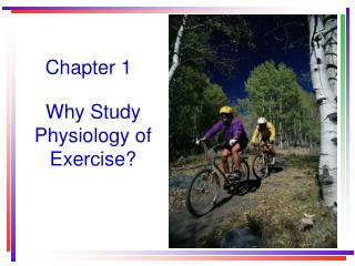 Why Study Physiology of Exercise
