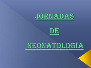 Jornadas de  neonatología