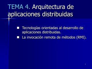 TEMA 4.  Arquitectura de aplicaciones distribuidas