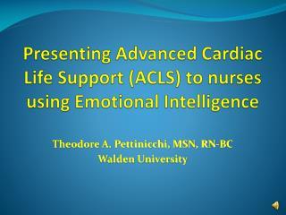Presenting Advanced Cardiac Life Support (ACLS) to nurses using Emotional Intelligence