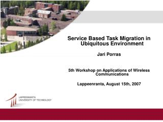 Service Based Task Migration in Ubiquitous Environment Jari Porras