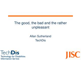 The good, the bad and the rather unpleasant