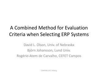 A Combined Method for Evaluation Criteria when Selecting ERP Systems