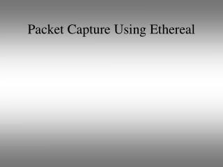 Packet Capture Using Ethereal