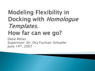 Modeling Flexibility in Docking with  Homologue Templates. How far can we go?
