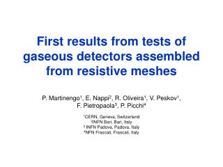 First results from tests of gaseous detectors assembled from resistive meshes