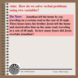 Aim:  How do we solve verbal problems using two variables?