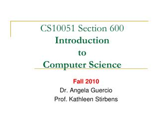 CS10051 Section 600 Introduction  to  Computer Science