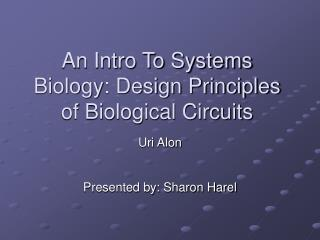 An Intro To Systems Biology: Design Principles of Biological Circuits