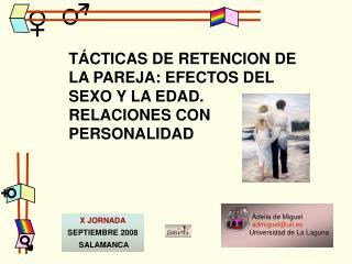 T CTICAS DE RETENCION DE LA PAREJA: EFECTOS DEL SEXO Y LA EDAD. RELACIONES CON PERSONALIDAD