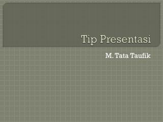 Tip  Presentasi
