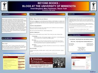 BEYOND BOOKS :  BLOGS AT THE UNIVERSITY OF MINNESOTA Kristi Bergland, Mary Huismann, Stacie Traill