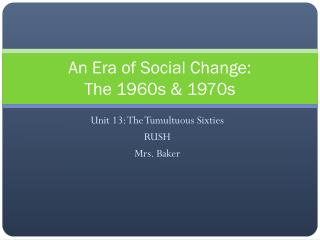 An Era of Social Change: The 1960s & 1970s