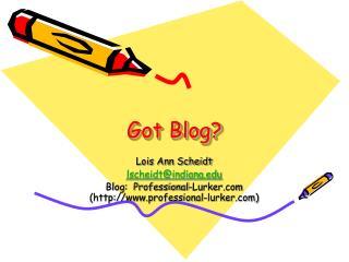 Got Blog?