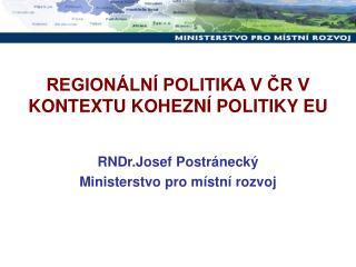 REGIONÁLNÍ POLITIKA V ČR V KONTEXTU KOHEZNÍ POLITIKY EU