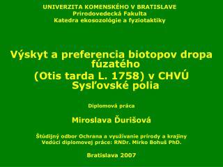 UNIVERZITA KOMENSKÉHO V BRATISLAVE Prirodovedecká Fakulta Katedra ekosozológie a fyziotaktiky
