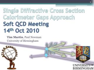 Single Diffractive Cross Section Calorimeter Gaps Approach Soft QCD Meeting 14 th  Oct  2 0 10