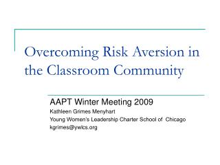 Overcoming Risk Aversion in the Classroom Community