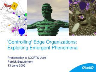 Controlling Edge Organizations: Exploiting Emergent Phenomena