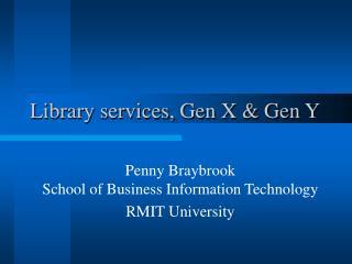 Library services, Gen X & Gen Y