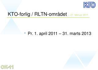 KTO-forlig / RLTN-området  – 27. februar 2011