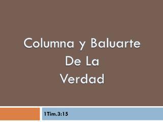 Columna y Baluarte  De La  Verdad