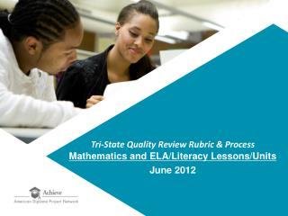 Tri-State Quality Review Rubric & Process Mathematics and ELA/Literacy Lessons/Units June 2012
