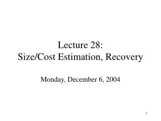 Lecture 28: Size/Cost Estimation, Recovery