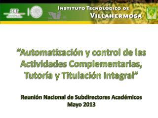 �Automatizaci�n y control de las Actividades  Complementarias , Tutor�a y Titulaci�n Integral�