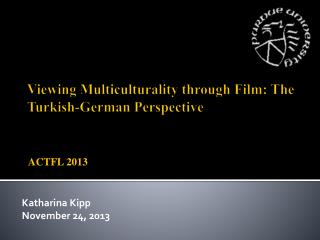 Viewing  Multiculturality  through Film: The Turkish-German Perspective