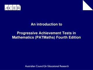 An introduction to Progressive Achievement Tests in Mathematics (PATMaths) Fourth Edition