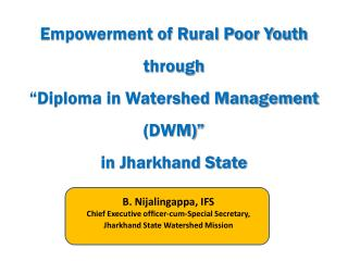 "Empowerment of Rural Poor Youth  through  ""Diploma in Watershed Management (DWM)"""
