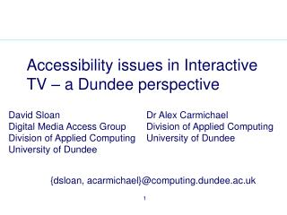 Accessibility issues in Interactive TV – a Dundee perspective