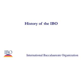 History of the IBO