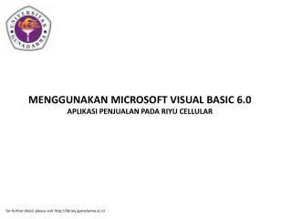 MENGGUNAKAN MICROSOFT VISUAL BASIC 6.0 APLIKASI PENJUALAN PADA RIYU CELLULAR