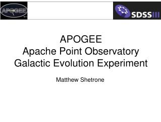 APOGEE  Apache Point Observatory Galactic Evolution Experiment