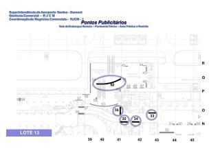 Pontos Publicitários Sala  de  Embarque Remoto –  Pavimento Térreo  –  Área Pública  e  Restrita