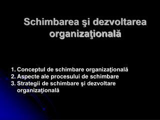 Schimbarea şi dezvoltarea organizaţională