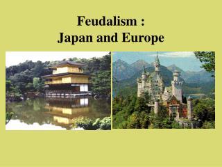 Feudalism :  Japan and Europe
