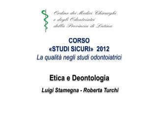 CORSO «STUDI SICURI»  2012 La qualità negli studi odontoiatrici