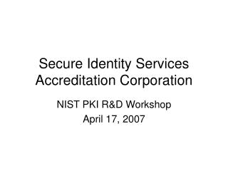 Secure Identity Services Accreditation Corporation