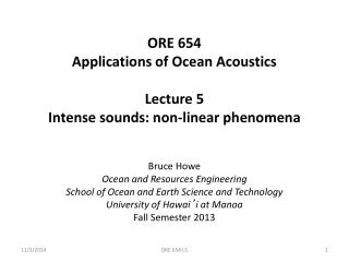ORE 654 Applications of Ocean Acoustics Lecture 5 Intense sounds: non-linear phenomena