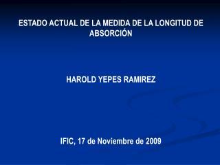 ESTADO ACTUAL DE LA MEDIDA DE LA LONGITUD DE ABSORCI�N HAROLD YEPES RAMIREZ
