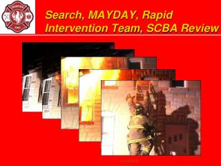 Search, MAYDAY, Rapid Intervention Team,  SCBA  Review