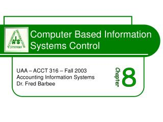 Computer Based Information Systems Control