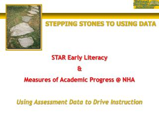STAR Early Literacy  & Measures of Academic Progress @ NHA