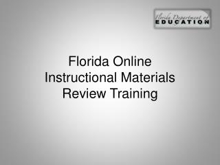 Florida Online  Instructional Materials  Review Training