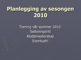 Planlegging av sesongen 2010