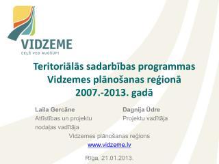 Teritoriālās sadarbības programmas Vidzemes plānošanas reģionā  2007.-2013. gadā